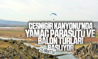 Çeşnigir Kanyonu'nda Yamaç Paraşütü ve Balon Turları Dönemi