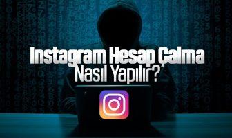 Instagram Hesap Çalma Nasıl Yapılır? Instagram Hesabı Ele Geçirme