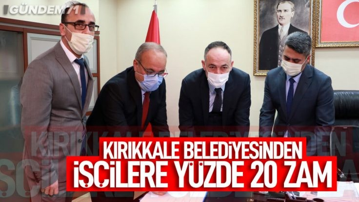Kırıkkale Belediyesinden İşçilere Yüzde 20 Zam
