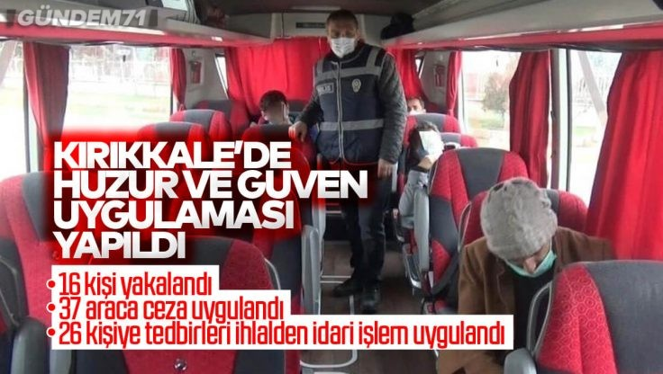 Kırıkkale'de Huzur ve Güven Uygulaması Yapıldı