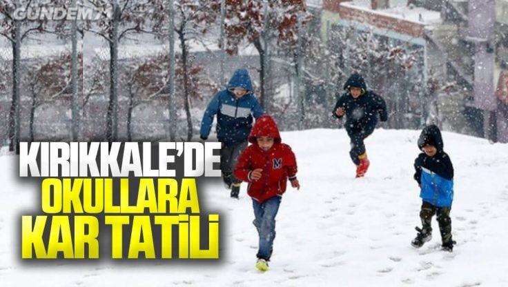 Kırıkkale'de Okullar Tatil Mi? Kırıkkale'de Eğitime Kar Engeli