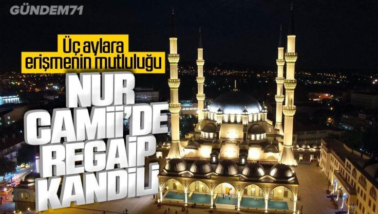 Nur Camii'de Regaip Kandili Dualarla İdrak Edildi