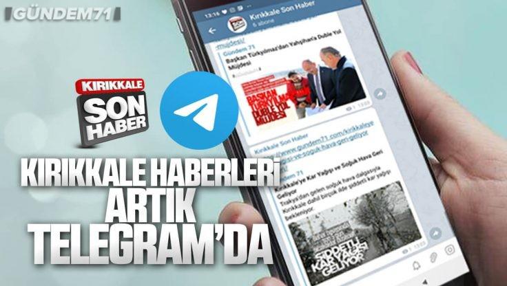Kırıkkale Son Haber Telegram Kanalı Yayında