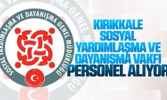 Kırıkkale Sosyal Yardımlaşma ve Dayanışma Vakfı Personel Alımı Yapıyor