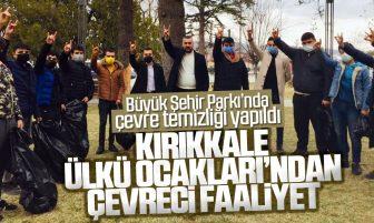 Kırıkkale Ülkü Ocakları Büyük Şehir Parkı'nda Çevre Temizliği Yaptı