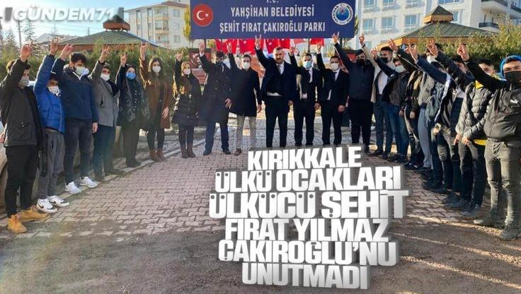 Kırıkkale Ülkü Ocakları Tarafından Ülkücü Şehit Fırat Yılmaz Çakıroğlu'nu Anma Programı Düzenlendi