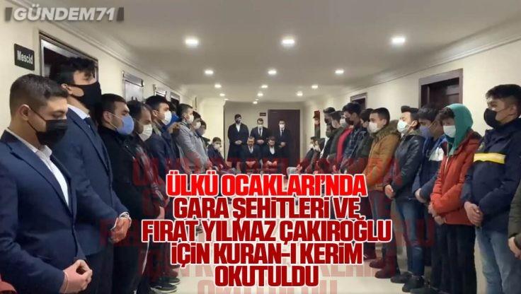 Kırıkkale Ülkü Ocakları'nda Gara Şehitleri ve Ülkücü Şehit Fırat Yılmaz Çakıroğlu İçin Kuran-ı Kerim Okutuldu