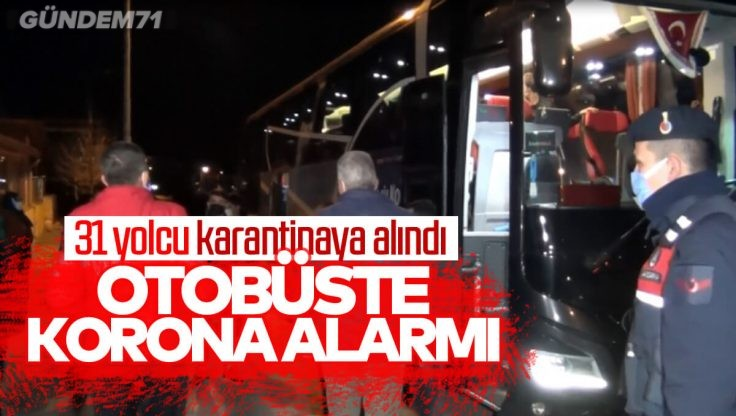 Kırıkkale'de Yolcu Otobüsünde Koronavirüs Alarmı! 31 Yolcu Karantinaya Alındı