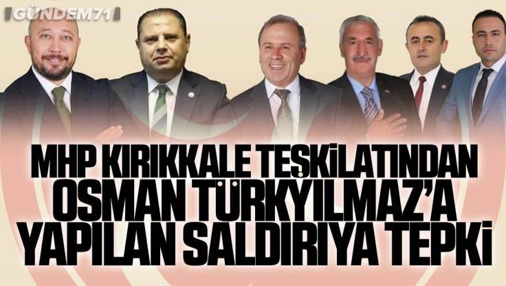 Osman Türkyılmaz'a Yapılan Saldırıya MHP Kırıkkale Teşkilatı Tepki Gösterdi