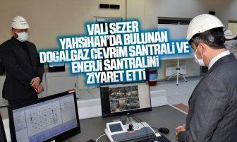 Vali Sezer Doğal Gaz Çevrim Santrali ve Enerji Santralini Ziyaret Etti