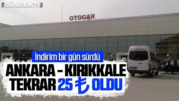 Ankara-Kırıkkale Otobüs Seferleri Tekrar 25 Lira Oldu