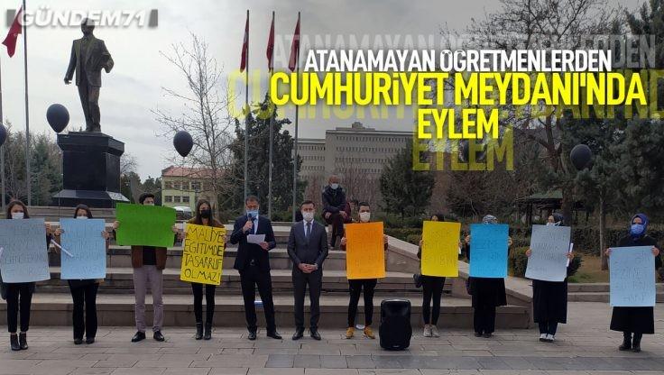 Kırıkkale'de Atanamayan Öğretmenlerden Cumhuriyet Meydanı'nda Eylem