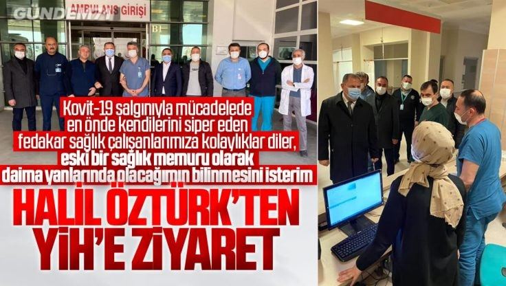 Halil Öztürk'ten Kırıkkale Yüksek İhtisas Hastanesine Ziyaret
