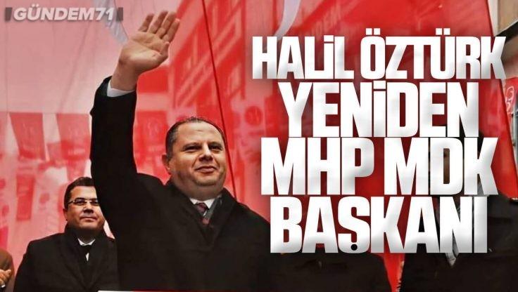 Halil Öztürk, Yeniden MHP Merkez Disiplin Kurulu Başkanı Seçildi