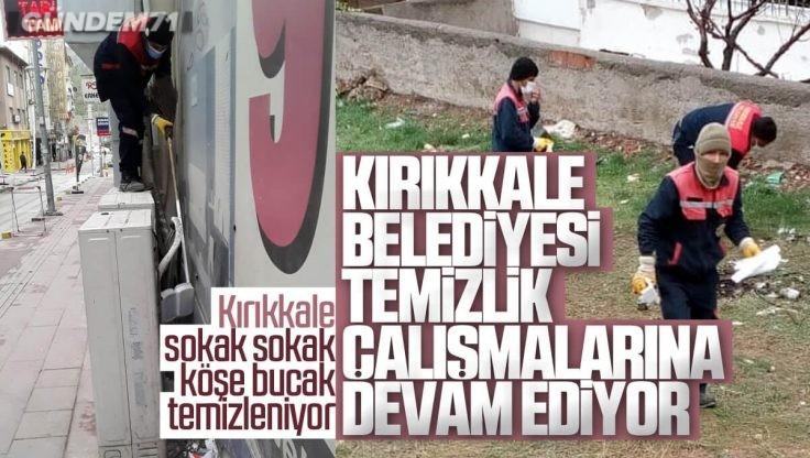 Kırıkkale Belediyesi Temizlik Çalışmalarını Sürdürüyor