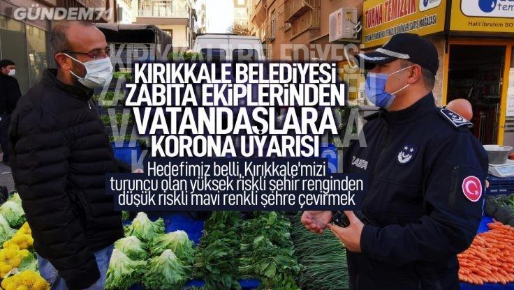 Kırıkkale Belediyesi Zabıta Ekiplerinden Vatandaşlara Covid-19 Uyarısı