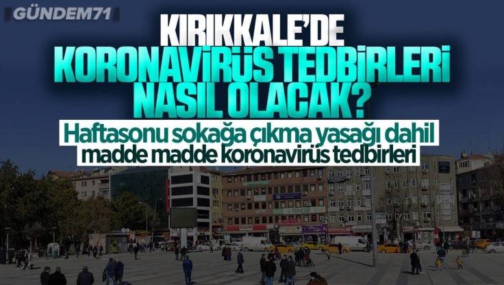 Kırıkkale'de Koronavirüs Tedbirleri Nasıl Olacak? İçişleri Bakanlığı'ndan 81 İle Koronavirüs Tedbirleri Hakkında Genelge!