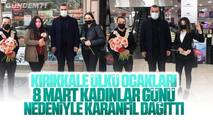 Kırıkkale Ülkü Ocakları 8 Mart Dünya Kadınlar Günü Dolayısıyla Karanfil Dağıttı