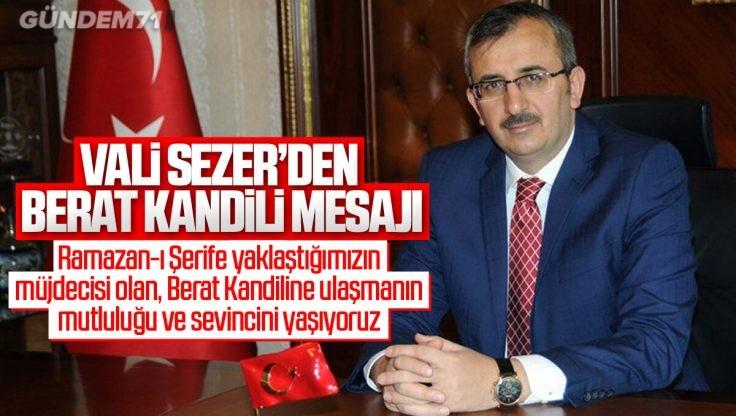 Kırıkkale Valisi Yunus Sezer'in 'Berat Kandili' Mesajı