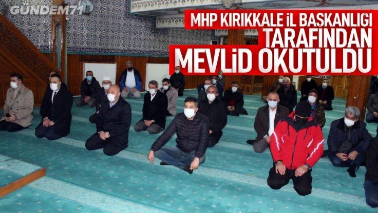MHP Kırıkkale İl Başkanlığı Mevlid-i Şerif Okuttu