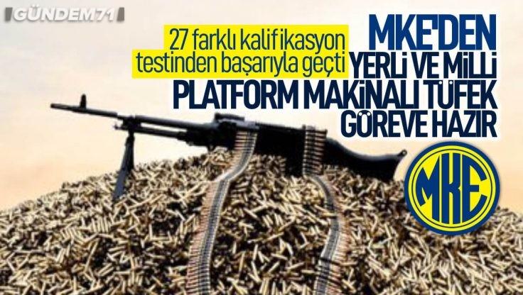MKE'den Tamamen Yerli ve Milli Platform Makinalı Tüfek Göreve Hazır