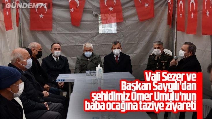Vali Sezer ve Başkan Saygılı'dan Şehidimiz Ömer Umulu'nun Baba Ocağına Taziye Ziyareti