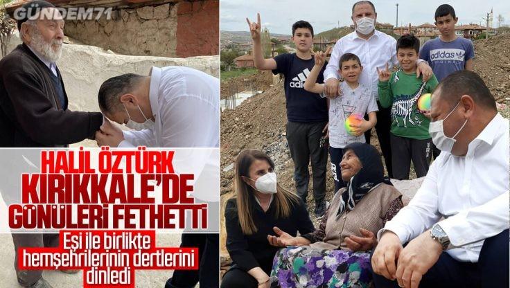 Halil Öztürk'ten Kırıkkale'li Hemşehrilerine Hafta sonu Çat Kapı Ziyaret