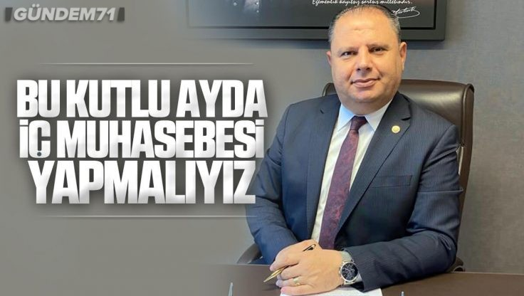 Halil Öztürk'ten Ramazan Ayı Mesajı