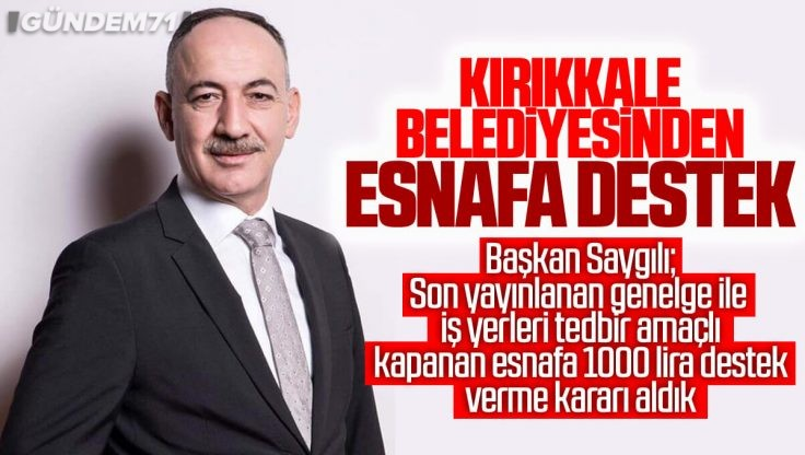 Kırıkkale Belediyesinden Esnafa Destek