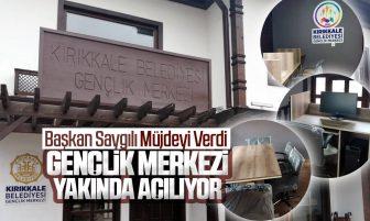 Kırıkkale Belediyesi Gençlik Merkezi Yakında Açılıyor