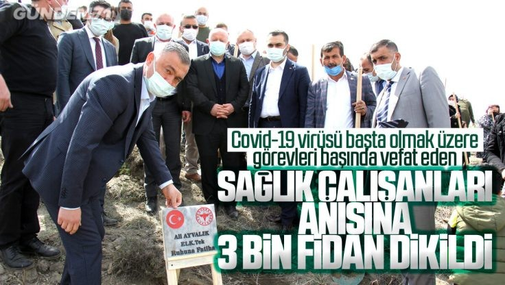 Kırıkkale'de Vefat Eden Sağlık Personelleri İçin 3 Bin Fidan Dikildi
