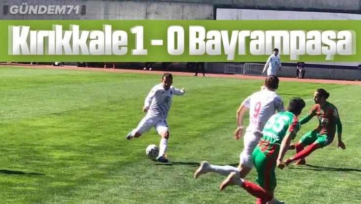 Kırıkkale Büyük Anadoluspor, Bayrampaşaspor'u 1-0 Yendi