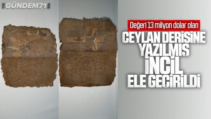 Kırıkkale'de Ceylan Derisine Yazılmış İncil Ele Geçirildi