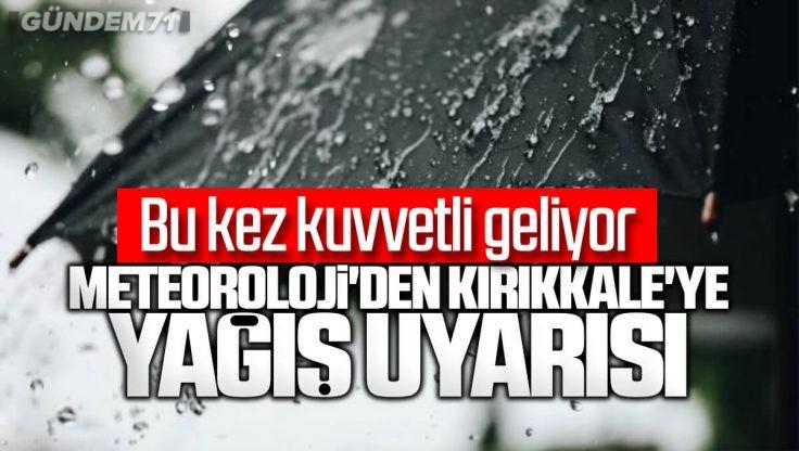 Meteoroloji Uyardı Kırıkkale'ye Kuvvetli Yağış Geliyor