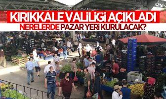 Kırıkkale Valiliği 8 – 15 Mayıs Arası Kurulacak Pazar Yerlerini Açıkladı