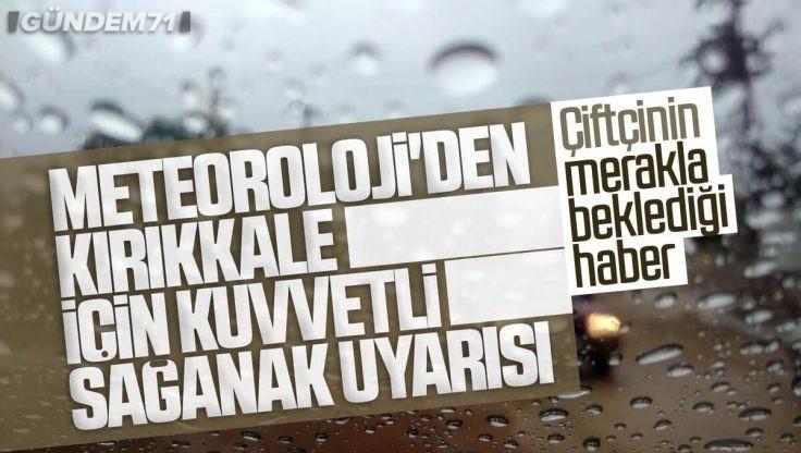Kırıkkale İçin Kuvvetli Sağanak Yağış Uyarısı