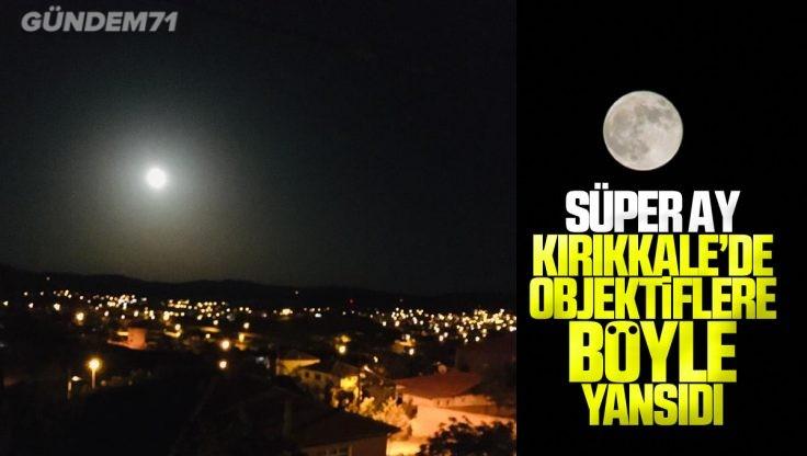 Süper Çiçek Kanlı Ay Tutulması Kırıkkale'de Böyle Görüntülendi