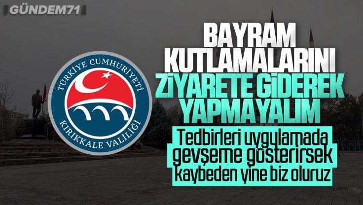Kırıkkale Valiliği, Bayram Ziyaretleri Konusunda Vatandaşlara Uyarılarda Bulundu