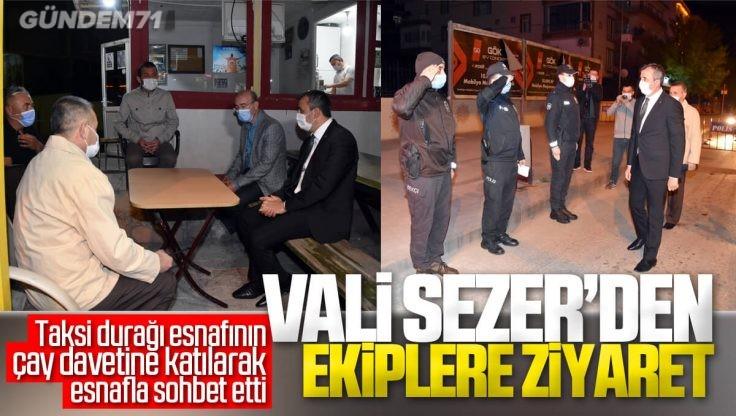 Kırıkkale Valisi Yunus Sezer'den Polis ve Salgın Denetim Ekiplerine Ziyaret