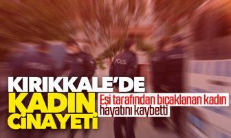 Kırıkkale'de Kadın Cinayeti; Eşi Tarafından Bıçaklanan Kadın Hayatını Kaybetti