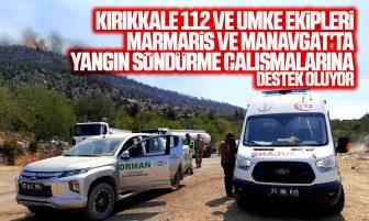 Kırıkkale'den Giden Sağlık Ekipleri Marmaris ve Manavgat'ta Söndürme Çalışmalarına Destek Oluyor
