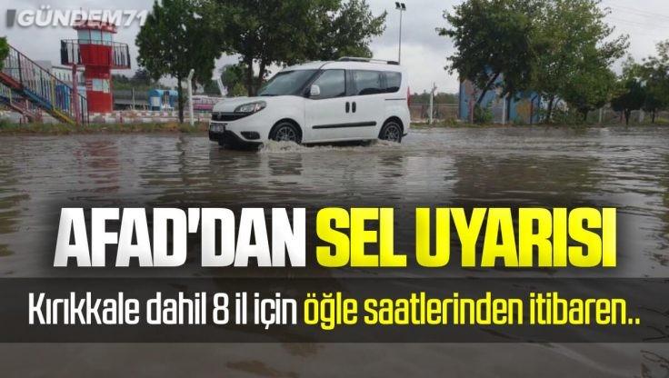 AFAD'dan Kırıkkale Dahil 8 İl İçin Sel Uyarısı