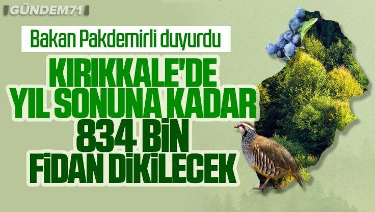 Kırıkkale'de 2021 Yılı Sonuna Kadar 834 Bin Fidan Dikilecek