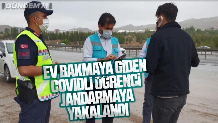 Kırıkkale'de Ev Bakmaya Giden Covidli Öğrenci Jandarmaya Yakalandı