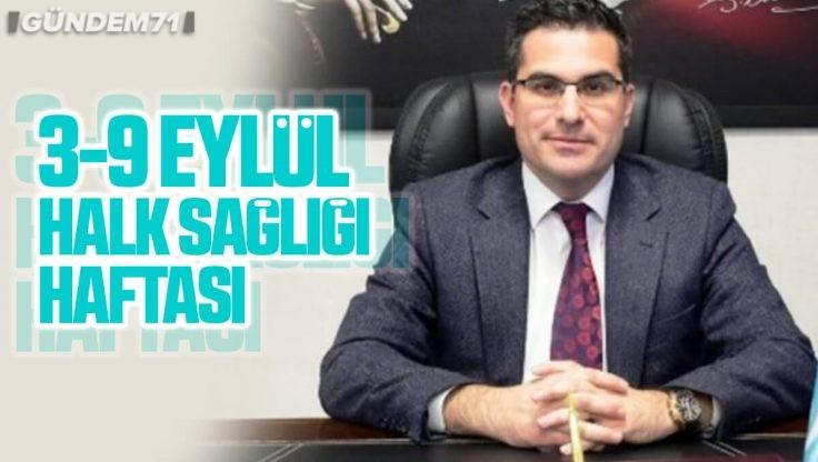 Kırıkkale İl Sağlık Müdürlüğü'nden 3-9 Eylül Halk Sağlığı Haftası Açıklaması