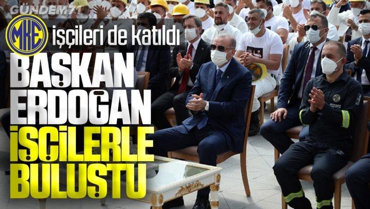 Cumhurbaşkanı Recep Tayyip Erdoğan İşçilerle Buluştu
