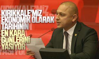 Ahmet Önal, Kırıkkale'de Geçim Sıkıntısı Çeken Vatandaşların Sorunlarını TBMM'de Dile Getirdi