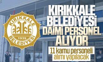 Kırıkkale Belediyesi Daimi Kamu Personeli Alıyor