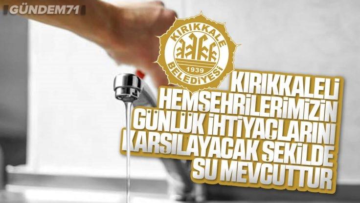 Kırıkkale Belediyesi Su Kesintisi Yaşanacağı İddialarını Yalanladı