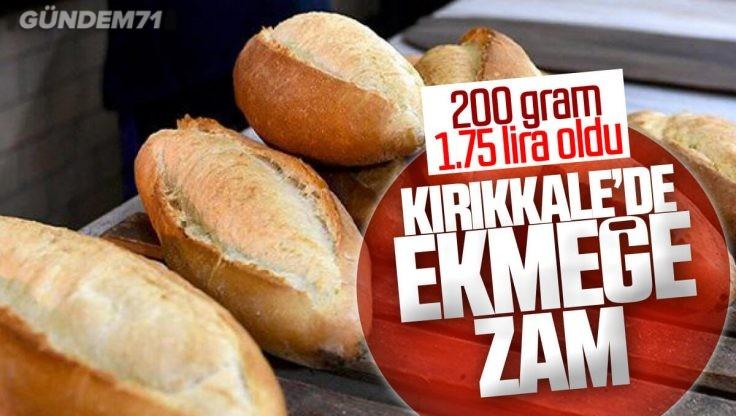Kırıkkale'de Ekmeğe Zam